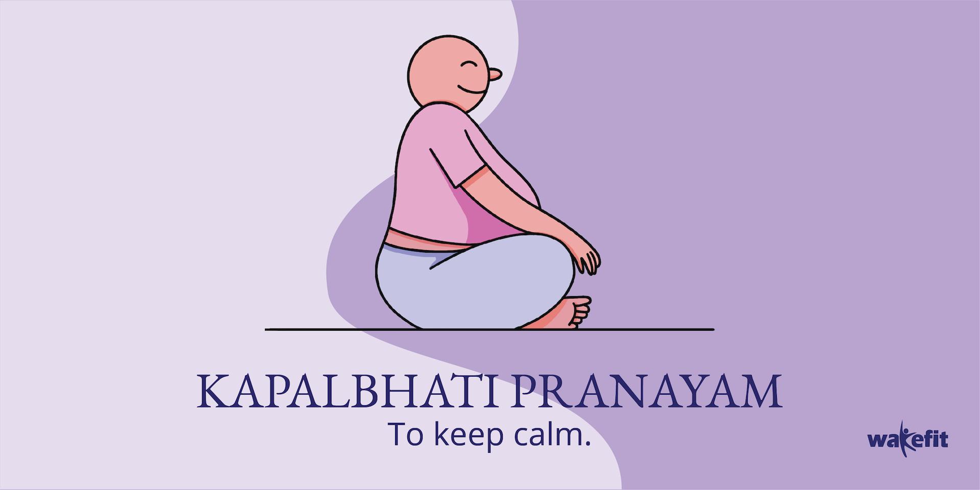 Sleep easy, with Kapalbhati Pranayama  - Wakefit | Blog