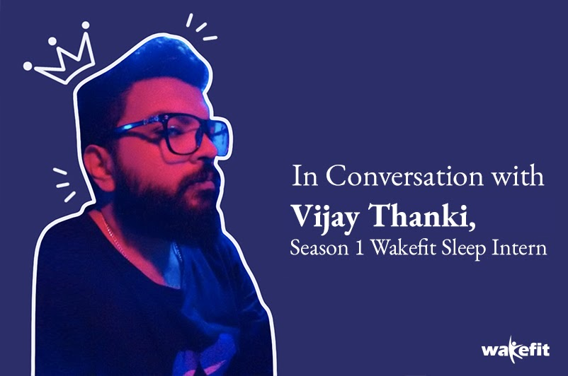Wakefit Sleep Intern Vijay Thanki